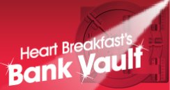 Heart Breakfast Bank Vault